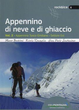 Appennino di neve e di ghiaccio - Vol. 2 - Appennino Tosco-Emiliano - Settore Est