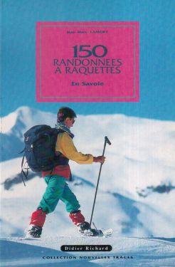 150 randonnees a raquettes en Savoie