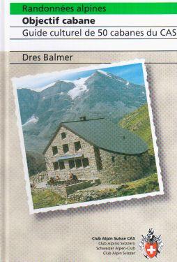 Randonnées alpines Objectif cabane