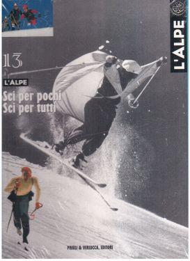 L'Alpe 13 - Sci per pochi, sci per tutti