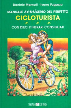 Manuale semiserio del perfetto cicloturista