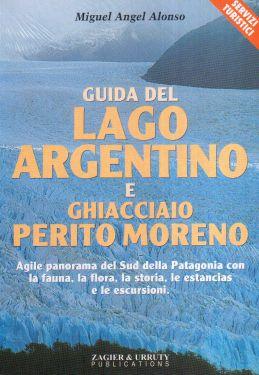Guida del Lago Argentino e Ghiacciaio Perito Moreno
