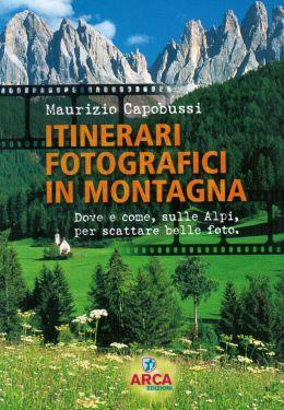 Itinerari fotografici in montagna