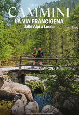 Meridiani Cammini - La Via Francigena dalle Alpi a Lucca