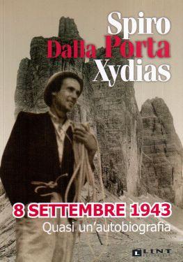 8 settembre 1943 - Spiro Dalla Porta Xydias