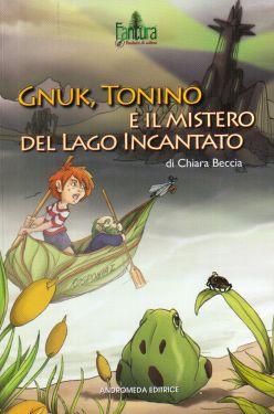 Gnuk, Tonino e il mistero del Lago Incantato
