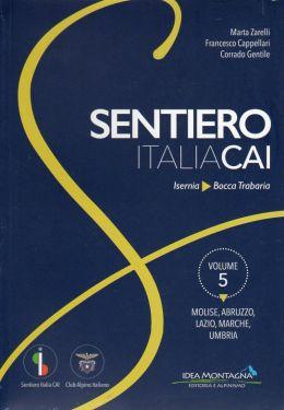Sentiero Italia CAI vol.5 - Molise, Abruzzo, Lazio, Marche, Umbria