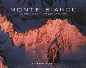 Monte Bianco, scoperta e conquista del gigante delle Alpi