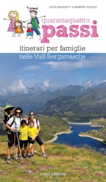 Quarantaquattro passi vol. 5 - Itinerari per famiglie nelle Valli Bergamasche