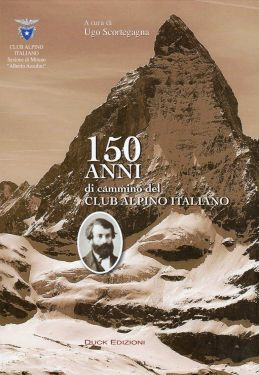 150 anni di cammino del Club Alpino Italiano
