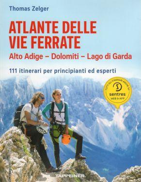 Atlante delle Vie ferrate - Alto Adige, Dolomiti, Lago di Garda
