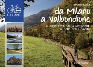Da Milano a Valbondione in bicicletta