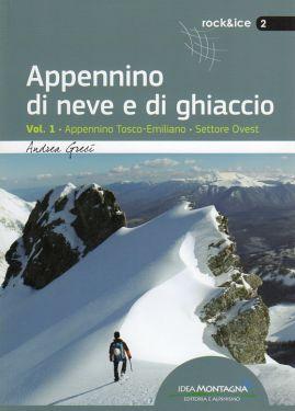 Appennino di neve e di ghiaccio - Vol. 1 - Appennino Tosco-Emiliano - Settore Ovest