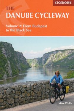 The Danube Cycleway vol.2 - From Budapest to the Black Sea