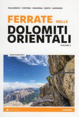 Ferrate sulle Dolomiti orientali. Vol. 2: Falzarego, Cortina, Misurina, Sesto, Auronzo
