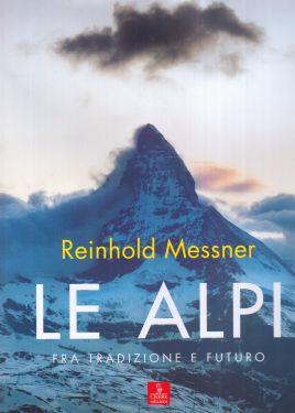 Le Alpi fra tradizione e futuro