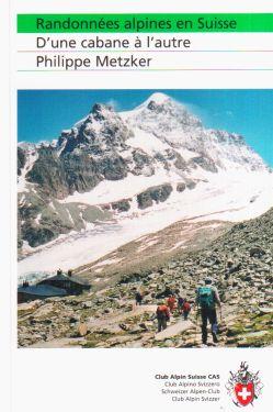Randonnées alpines en Suisse - D'une cabane à l'autre