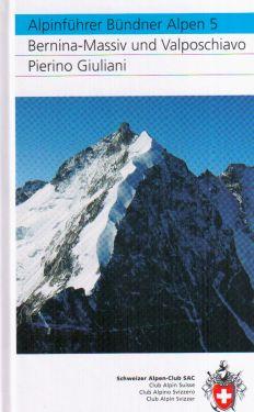 Alpinführer Bündner Alpen 5  Bernina-Massiv und Valposchiavo