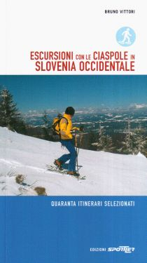 Escursioni con le ciaspole in Slovenia Occidentale