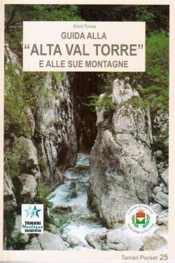 Guida alla Alta Val Torre e alle sue montagne