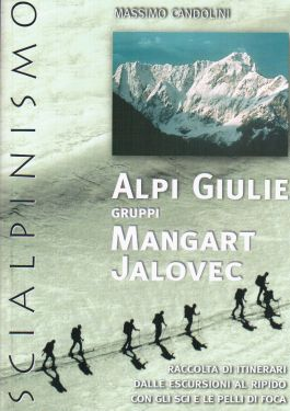 Alpi Giulie gruppi Mangart Jalovec