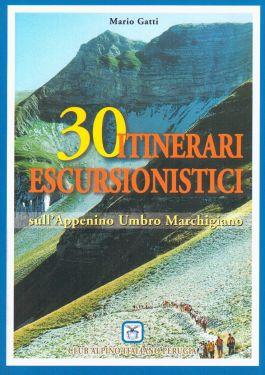 30 itinerari escursionistici sull'Appennino Umbro Marchigiano