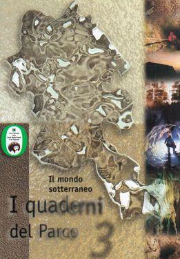I quaderni del Parco 3 - Il mondo sotterraneo (Gola della Rossa e di Frasassi)