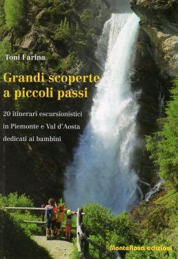 Grandi scoperte a piccoli passi - Piemonte, Valle d'Aosta