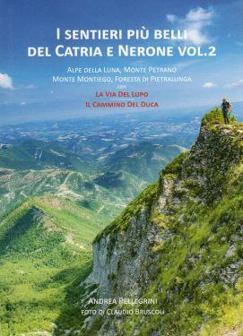 I sentieri più belli del Catria e Nerone vol. 2 - Alpe della Luna, Monte Petrano, Monte Montiego, Foresta di Pietralunga