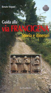 Guida alla Via Francigena storia e itinerari