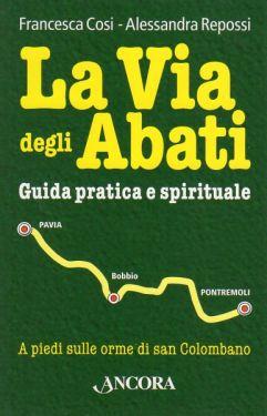 La Via degli Abati, guida pratica e spirituale