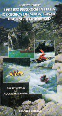 I più bei percorsi in Italia e Corsica di canoa, kayak, rafting, hydrospeed