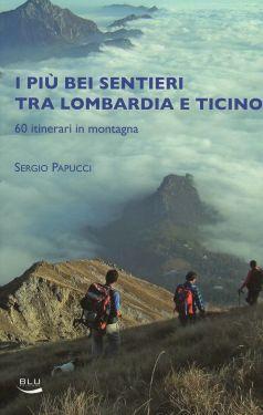 I più bei sentieri tra Lombardia e Ticino
