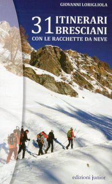 31 itinerari bresciani con le racchette da neve