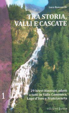 Tra storia, valli e cascate - Valle Camonica, Lago d'Iseo, Franciacorta