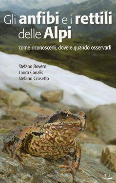 Gli anfibi e i rettili delle Alpi