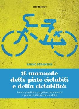 Il manuale delle piste ciclabili e della ciclabilità