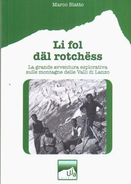 Li fol däl rotchëss (I matti delle rocce)