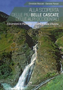 Alla scoperta delle più belle cascate delle Alpi Occidentali