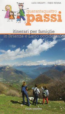 Quarantaquattro passi vol. 2 - Itinerari per famiglie in Brianza e Lario Occidentale