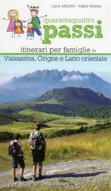 Quarantaquattro passi vol. 3 - Itinerari per famiglie in Valsassina, Grigne e Lario orientale