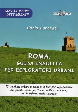Roma, guida insolita per esploratori urbani