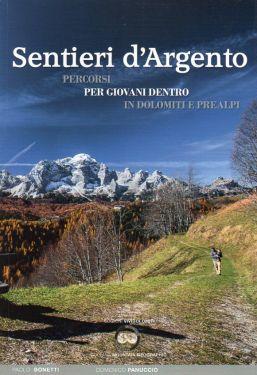 Sentieri d'Argento - Dolomiti e Prealpi Venete