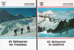 45 skitouren im Trentino - 45 skitouren im Südtirol