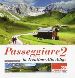 Passeggiare in Trentino - Alto Adige 2