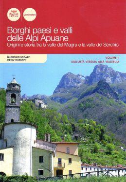 Borghi, paesi e valli delle Alpi Apuane vol.2 – dall'Alta Versilia alla Vallebuia