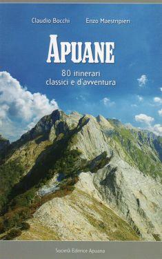 Apuane 80 itinerari classici e d'avventura