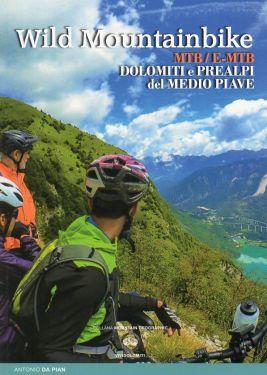 Wild Mountainbike - Dolomiti e Prealpi del Medio Piave