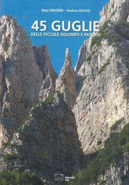 45 guglie delle Piccole Dolomiti e del Pasubio
