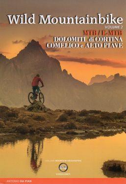 Wild Mountainbike vol.2 - Dolomiti di Cortina, Comelico e Alto Piave